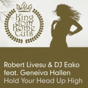 Robert Livesu & DJ Eako Feat. Geneiva Hallen-Hold Your Head High