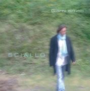 Ciro Sciallo - Giorni Difficili