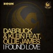 Dabruck & Klein feat. Ollie James - I Found Love (DJ Eako Remix)