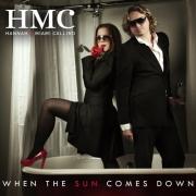 Hahhan & Miami Calling (of Bimbo Jones) WHEN THE SUN COMES DOWN