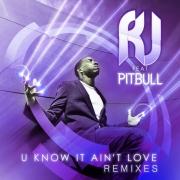 R.J. feat. PITBULL - U know It Aint Love - (DJ EAKO & LELLO MASC