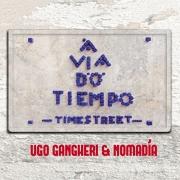 Ugo Gangheri & nomadia – a via do tiempo